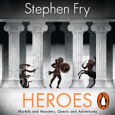 Heroes: The myths of the Ancient Greek heroes retold - Fry, Stephen (Read by)