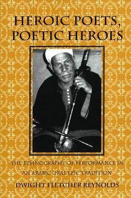 Heroic Poets, Poetic Heroes - Reynolds, Dwight Fletcher