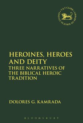 Heroines, Heroes and Deity - Kamrada, Dolores G