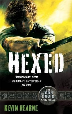 Hexed: The Iron Druid Chronicles - Hearne, Kevin