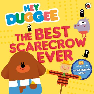 Hey Duggee: The Best Scarecrow Ever -