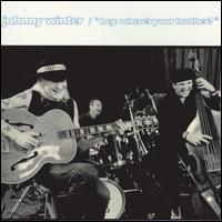 Hey Where's Your Brother? - Johnny Winter