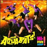 Hi-Five Soup! - The Aquabats