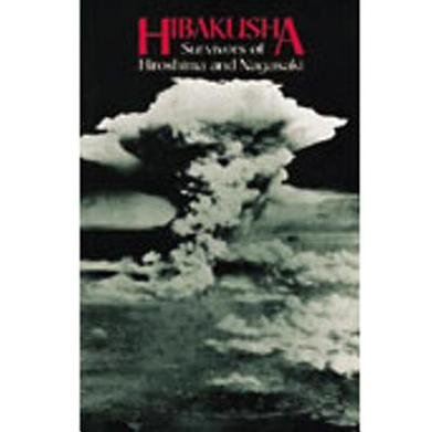 Hibakusha - Marshall, George, Professor, and Sekimori, Gaynor (Translated by), and Shohno, Naomi (Designer)