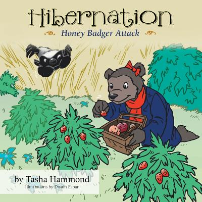 Hibernation: Honey Badger Attack - Hammond, Tasha