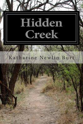 Hidden Creek - Newlin Burt, Katharine