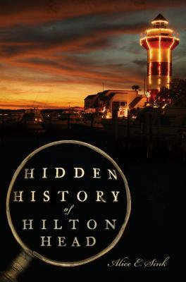 Hidden History of Hilton Head - Sink, Alice E