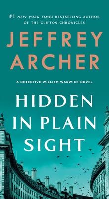 Hidden in Plain Sight: A Detective William Warwick Novel - Archer, Jeffrey