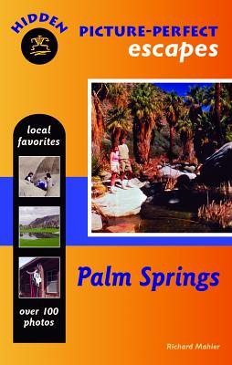 Hidden Picture Perfect Escapes: Palm Springs - Clark, Ellen