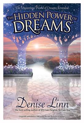 Hidden Power of Dreams: The Mysterious World of Dreams Revealed - Linn, Denise
