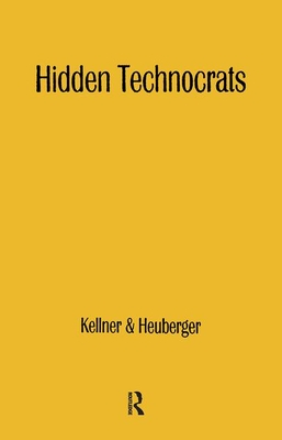 Hidden Technocrats: The New Class and New Capitalism - Kellner, Hansfried (Editor)