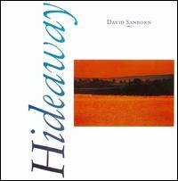 Hideaway - David Sanborn