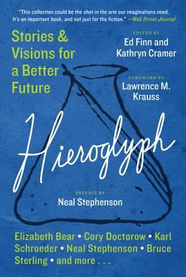 Hieroglyph: Stories and Visions for a Better Future - Finn, Ed