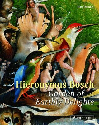 Hieronymus Bosch: Garden of Earthly Delights - Belting, Hans