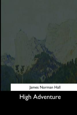 High Adventure - Hall, James Norman