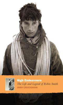 High Endeavours: The Life and Legend of Robin Smith - Cruickshank, Jimmy