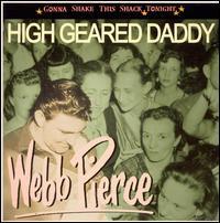 High Geared Daddy - Webb Pierce