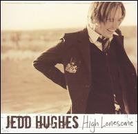 High Lonesome - Jedd Hughes