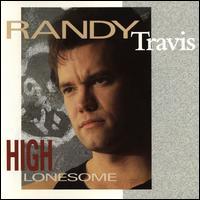 High Lonesome - Randy Travis