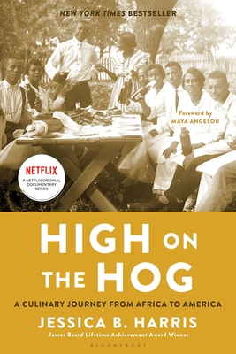High on the Hog: A Culinary Journey from Africa to America - Harris, Jessica B