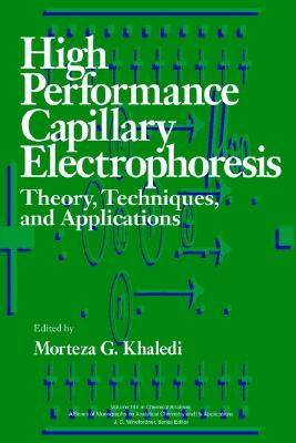 High-Performance Capillary Electrophoresis: Theory, Techniques, and Applications - Khaledi, Morteza G (Editor)