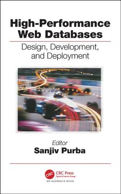 High Performance Databases: Design, Development, and Deployment - Purba, Sanjiv (Editor)