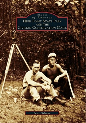 High Point State Park and the Civilian Conservation Corps - Osborne, Peter