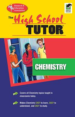 High School Chemistry Tutor - Ogden, James R, and Research & Education Association, and Rea