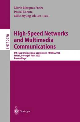 High-Speed Networks and Multimedia Communications: 6th IEEE International Conference Hsnmc 2003, Estoril, Portugal, July 23-25, 2003, Proceedings - Freire, Mario Marques (Editor)
