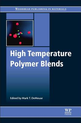 High Temperature Polymer Blends - DeMeuse, Mark T. (Editor)