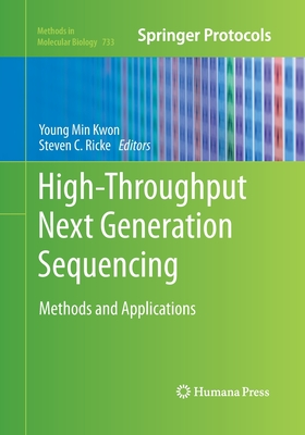 High-Throughput Next Generation Sequencing: Methods and Applications - Kwon, Young Min (Editor), and Ricke, Steven C (Editor)