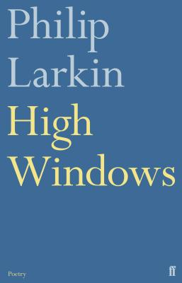 High Windows - Larkin, Philip