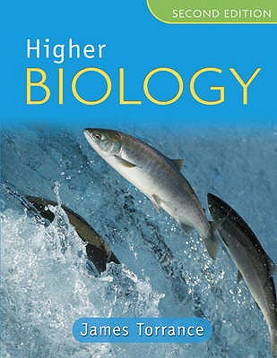 Higher Biology - Torrance, James, and Fullarton, James, and Marsh, Clare