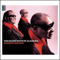 Higher Ground - The Blind Boys of Alabama