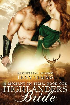 Highlander's Bride: Historical Time Travel Romance - Timms, Lexy