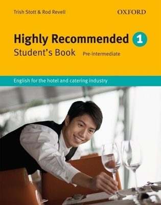 Highly Recommended: English for the Hotel and Catering Industry - Stott, Trish