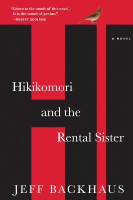 Hikikomori and the Rental Sister - Backhaus, Jeff