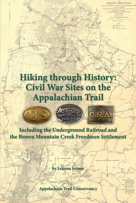 Hiking Through History: Civil War Sites on the Appalachian Trail - Joyner, Leanna