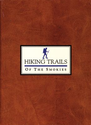 Hiking Trails of the Smokies - Kemp, Steven (Editor), and Cave, Kent (Editor), and Defoe, Don (Editor)
