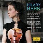 Hilary Hahn Plays Higdon & Tchaikovsky: Violin Concertos - Hilary Hahn (violin); Royal Liverpool Philharmonic Orchestra; Vasily Petrenko (conductor)