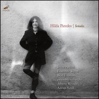 Hilda Paredes: Señales - Adrián Sandi (clarinet); Alberto Rosado (piano); Ensemble Recherche; Ensemble Signal; Irvine Arditti (violin);...