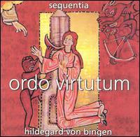 Hildegard von Bingen: Ordo Virtutum - Sequentia