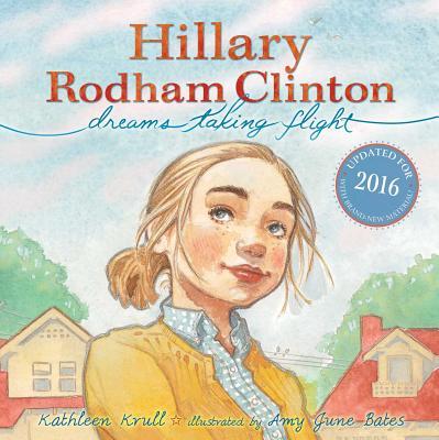 Hillary Rodham Clinton: Dreams Taking Flight - Krull, Kathleen