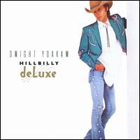 Hillbilly Deluxe - Dwight Yoakam