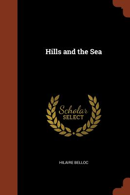 Hills and the Sea - Belloc, Hilaire