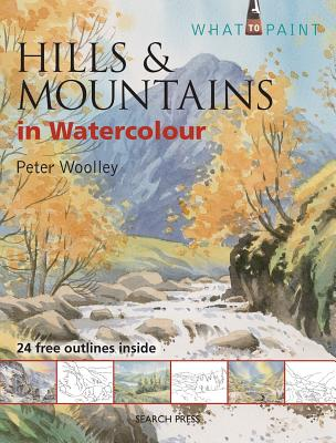 Hills & Mountains in Watercolour - Woolley, Peter