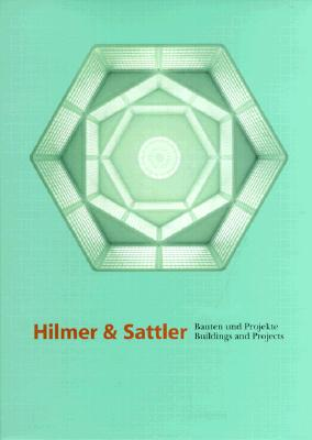 Hilmer & Sattler: Bauten Und Projekte/Buildings and Projects - Von Moos, Stanislaus (Introduction by)