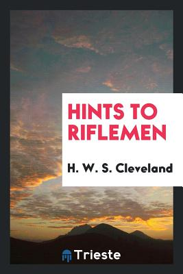 Hints to Riflemen - Cleveland, H W S