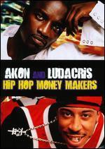 Hip Hop Money Makers: Akon and Ludacris
