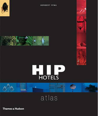 Hip Hotels Atlas - Ypma, Herbert